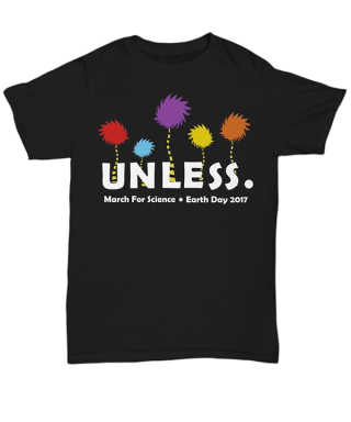 Unless_March_For_Science_Earth_Day_T-Shirt _Hoodie _Tank_top